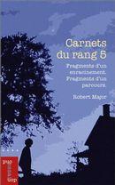 Carnets du rang 5 : Fragments d'un enracinement. Fragments d'un parcours.