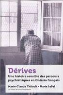 Dérives : Une histoire sensible des parcours psychiatriques en Ontario français
