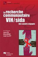 La recherche communautaire VIH/sida  Des savoirs engagés