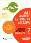 Zenétudes 02 : Vivre sainement la transition au collège - Atelier 1/Cahier du participant
