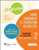 Zenétudes 02 : Vivre sainement la transition au collège - Atelier 2/Cahier du participant