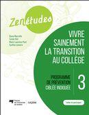 Zenétudes 03 : Vivre sainement la transition au collège - Cahier du participant