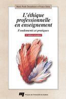 L'éthique professionnelle en enseignement 2e édi actualisée : Fondements et pratiques