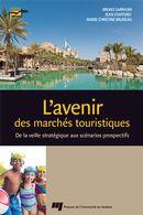Avenir des marchés touristiques L' : De la veille stratégique aux scénarios prospectifs