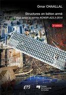 Structures en béton armé : Calcul selon la norme ACNOR A23.3-2014 3e édition