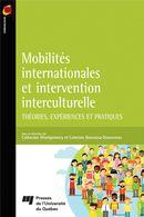 Mobilités internationales et intervention interculturelle : Théories, expériences et pratiques