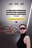 La littératie médiatique multimodale appliquée en contexte numérique