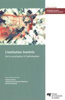 L'institution éventrée : De la socialisation à l'individuation