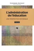 L'administration de l'éducation : Une perspective historique - 2e édition