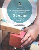 Le développement global de l'enfant de 0 à 6 ans en contextes éducatifs 2e édition