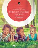 L'éducation préscolaire au Québec : Fondements théoriques et pédagogiques
