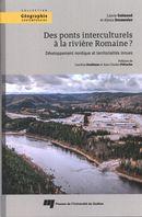 Des ponts interculturels à la rivière Romaine? Développement nordique et territorialités innues