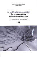 Le fédéralisme canadien face aux enjeux environnementaux - Le Canada : un État ingouvernable?