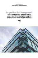 La gestion du changement en contextes et milieux organisationnels publics