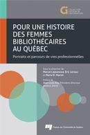 Pour une histoire des femmes bibliothécaires au Québec
