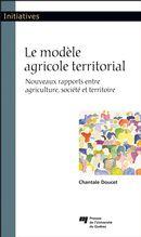 Le modèle agricole territorial : Nouveaux rapports entre agriculture, société et territoire