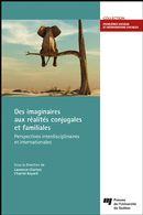 Des imaginaires aux réalités conjugales et familiales