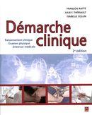 Démarche clinique : Raisonnement clinique, Examen physique, Entrevue médicale : 2e édition