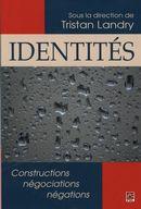 Identités. Constructions, négociations, négations