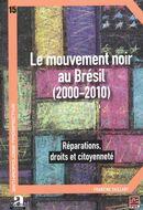 Le mouvement noir au Brésil, 2000-2010