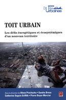 Toit urbain - Les défis énergétiques et écosystémiques d'un nouveau territoire