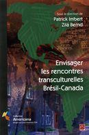 Envisager les rencontres transculturelles Brésil-Canada