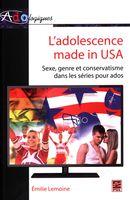 L'adolescence made in USA : Sexe, genre et conservatisme dans les séries pour ados