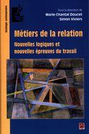 Métiers de la relation :  Nouvelles logiques et nouvelles épreuves du travail