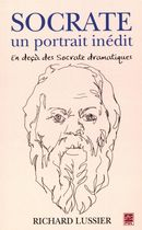 Socrate, un portrait inédit. En deça des Socrate dramatiques