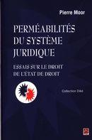 Perméabilités du système juridique : essais sur le droit de l'état de droit