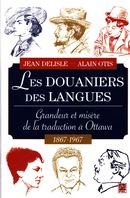 Les Douaniers des langues : Grandeur et misère de la traduction à Ottawa 1687-1967