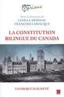 La constitution bilingue du Canada : Un projet inachevé