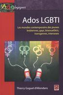 Ados LGBTI : Les mondes contemporains des jeunes lesbiennes, gays, bisexue(le)s, transgenre...