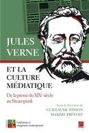 Jules Verne et la culture médiatique : De la presse du XIXe siècle au Steampunk
