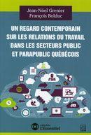Un regard contemporain sur les relations du travail dans les secteurs public et parapublic québécois