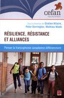 Résilience, résistance et alliances : Penser la francophonie canadienne différemment