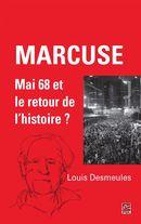 Marcuse : Mai 68 et le retour de l'histoire ?