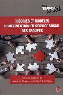 Théories et modèles d'intervention en service social des groupes