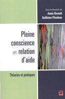 Pleine conscience et relation d'aide : Théories et pratiques