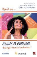 Jeunes et cultures : dialogue franco-québécois