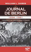 Journal de Berlin 1934-1941 : Chronique d'un correspondant étranger