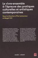 Le vivre-ensemble à l'épreuve des pratiques culturelles et artistiques contemporaines