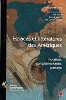 Espaces et littératures des Amériques : mutations, complémentarité, partage