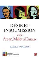 Désir et insoumission chez Arcan, Millet et Ernaux