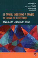 Le travail enseignant à travers le prisme de l'expérience : connaissance, apprentissage, identité