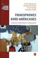 Francophonies nord-américaines - Langues, frontières et idéologies