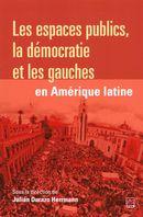 Les espaces publics, la démocratie et les gauches en Amériques latine