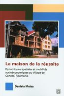 La maison de la réussite : Dynamiques spatiales et mobilités socioéconomiques au village de Certeze,