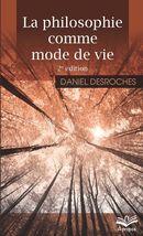 La philosophie comme mode de vie 2e édition