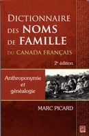Dictionnaire des noms de famille du Canada français : Anthroponymie et généalogie 2e édition